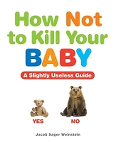 Click to get How Not to Kill Your Baby Book